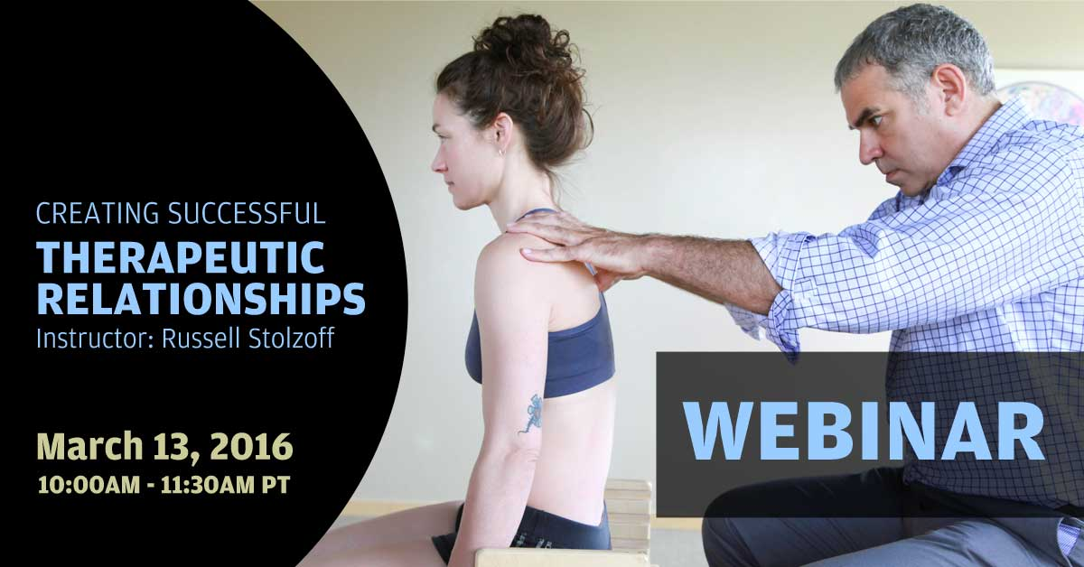 March 13, 2016 Webinar : Creating Successful Therapeutic Relationships